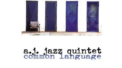 "A.J. Jazz Quintet objavio album prvijenac  ""Common language"""