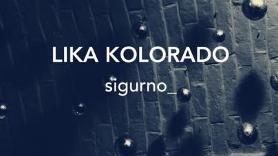 Lika Kolorado objavili novi spot i singl 'Sigurno'