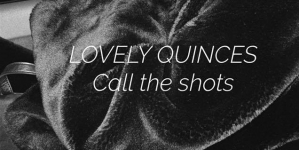 Lovely Quinces objavila je novi singl 'Call The Shots'