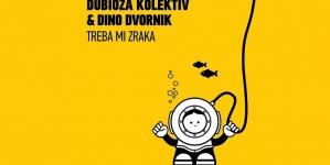 "Objavljen spot za pjesmu ""Treba mi zraka"" Dubioze kolektiva & Dine Dvornika"