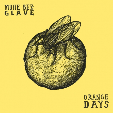 Muhe Bez Glave objavile album pod nazivom 'Orange Days'