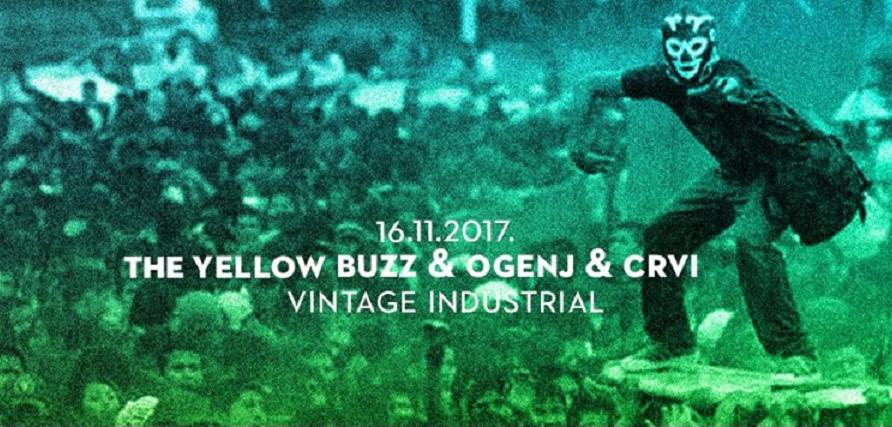 Crvi, Ogenj & The Yellow Buzz 16.11. u Vintage Industrialu