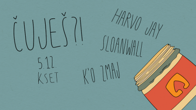 Čuješ?!: Harvo Jay, Sloanwall, K'o Zmaj 5. prosinca u zagrebačkom KSET-u