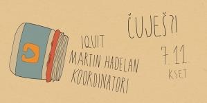 Čuješ?!: Iquit, Martin Hadelan, Koordinatori večeras u KSET-u