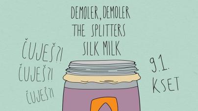 Čuješ?!: Demoler, Demoler, The Splitters, Silk Milk u KSET-u