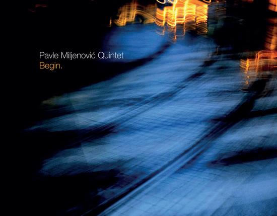 "Pavle Miljenović Quintet objavio album prvijenac ""Begin."""