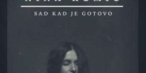 """Nina Romić predstavila spot za pjesmu """"Sad kad je gotovo"""""""