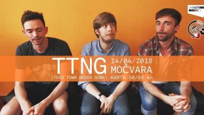 TTNG (This Town Needs Guns) 14.04. u Močvari