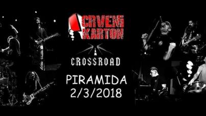 Crveni Karton i Crossroad 2. marta u Piramidi