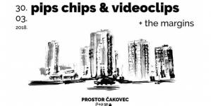Pips, Chips & Videoclips i The Margins u Čakovcu