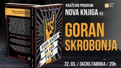 """Promocija knjige """"Kada kažeš da sam tvoj"""" Gorana Skrobonje 22. marta u Fabrici"""