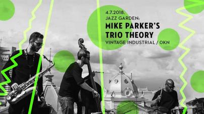 Mike Parker's Trio Theory 4.7. u Jazz Gardenu Vintage Industriala