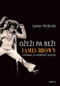 Ožeži pa beži: James Brown i potraga za američkim soulom