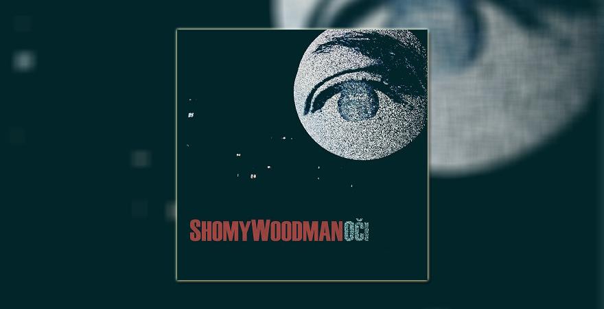 Shommy Woodman Oči Miroslav Kraupa