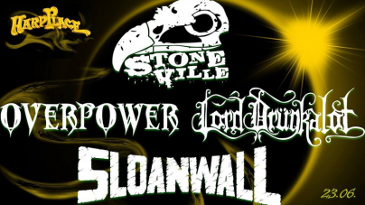 Stoneville presents: Sloanwall, Lord Drunkalot & Overpower u Hard Placeu