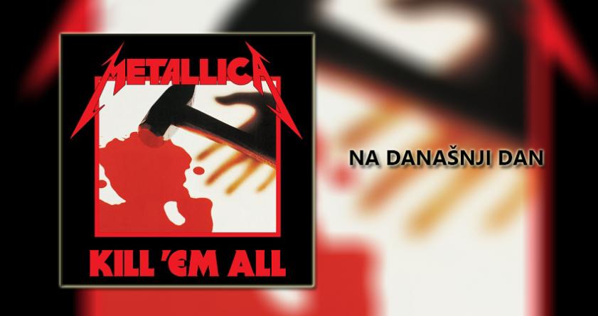 Na današnji dan: Metallica – 'Kill 'Em All' (1983.)
