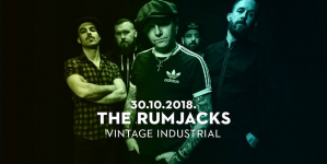 The Rumjacks: 10 Years Anniversary Tour 30.10. u Vintage Industrialu
