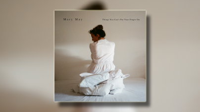 "Mary May objavila debitantski album ""Things You Can`t Put Your Finger On"""