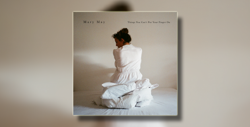 """Mary May objavila debitantski album """"Things You Can`t Put Your Finger On"""""""