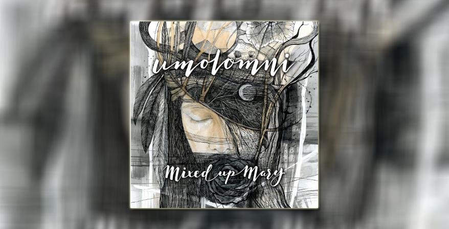 Mixed Up Mary Umolomni