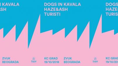 Zvuk Beograda – Haze & Ash, Dogs in Kavala i Turisti u KC Gradu