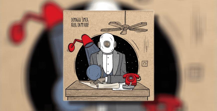 "Domagoj Šimek objavio prvi solo album ""Atlas On My Hoof"""