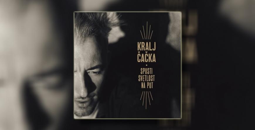 """Kralj Čačka objavio novi album """"Spusti svetlost na put"""""""