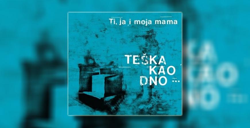 """""""Teška kao dno"""" – novi album grupeTi, ja i moja mama"""