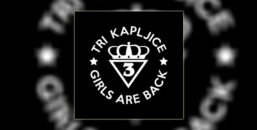 Tri kapljice Girls are back