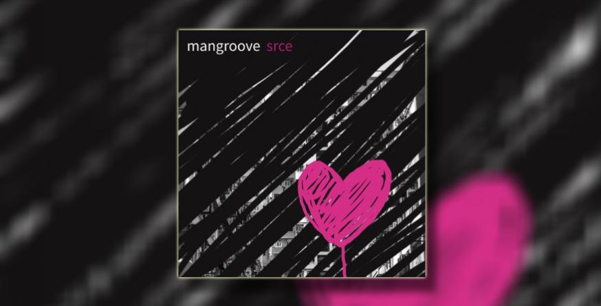 """Mangroove objavili novi album """"Srce"""""""