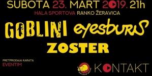 Eyesburn, Zoster i Goblini 23. marta u Hali sportova