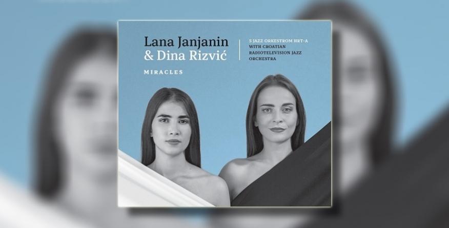 "Lana Janjanin i Dina Rizvić predstavile album ""Miracles"", s Jazz orkestrom HRT-a"