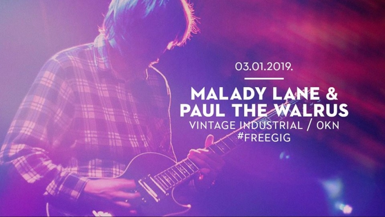 Malady Lane & Paul The Walrus 3. siječnja u Vintage Industrialu