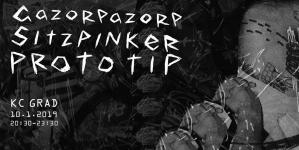 Sitzpinker, Gazorpazorp i Proto tip 10. januara u KC Grad