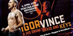 IGOR VINCE & His Drum, Brass And Keys 6. aprila u Domu omladine Beograda