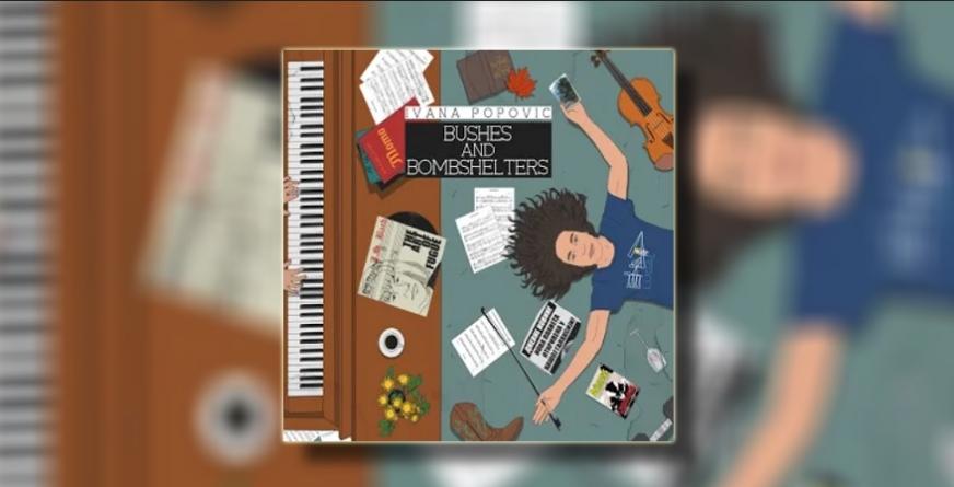 Ivana Popović objavila album 'Bushes and Bombshelters'
