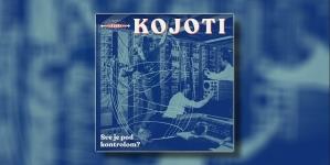"""Kojoti 25.10. u Tvornici kulture predstavljaju album """"Sve je pod kontrolom?"""""""