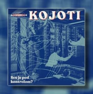 'Sve je pod kontrolom?' – nakon 20 godina Kojoti objavljuju novi album
