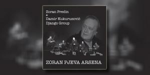 """Objavljen album """"Zoran pjeva Arsena – Zoran Predin & Damir Kukuruzović Django Gruop"""""""
