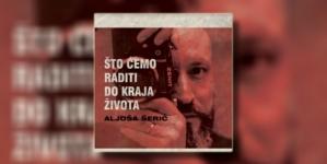 """Aljoša Šerić objavio album """"Što ćemo raditi do kraja života"""""""