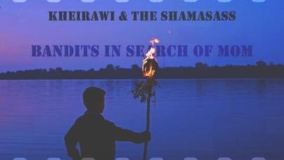 "Kheirawi & The Shamasass objavili muziku za nagrađivani film ""Banditi u potrazi za mamom"""