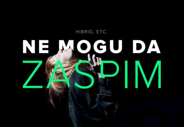 """Hibrid, etc. predstavlja spot za pjesmu """"Ne Mogu Da Zaspim"""""""