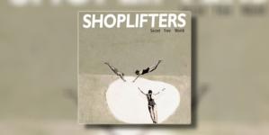 "Shoplifters objavili novi album ""Secret Free World"""