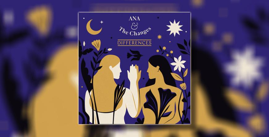 """Ana & The Changes objavili novi album """"Differences"""""""