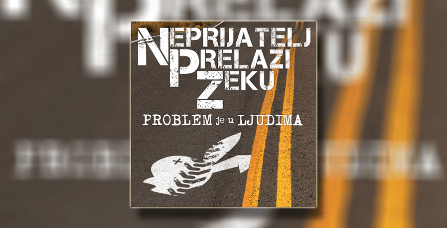"""Neprijatelj Prelazi Zeku objavili novi album """"Problem je u ljudima"""""""