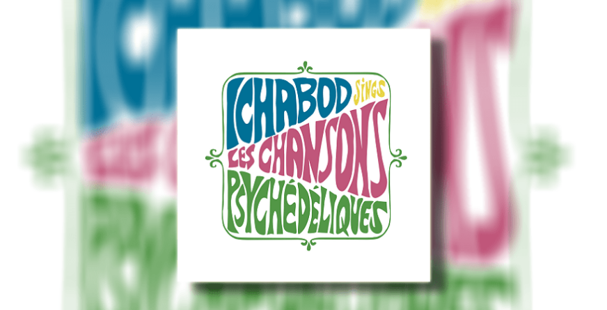 """Ichabod objavio album """"Volume 1: Psychedelic Chansons"""""""