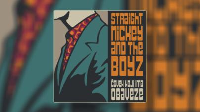 """Straight Mickey and the Boyz posle četiri godine objavili novi album – ,,Čovek koji ima obaveze"""""""