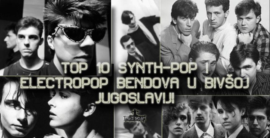 Top 10 synth-pop i electropop bendova u bivšoj Jugoslaviji