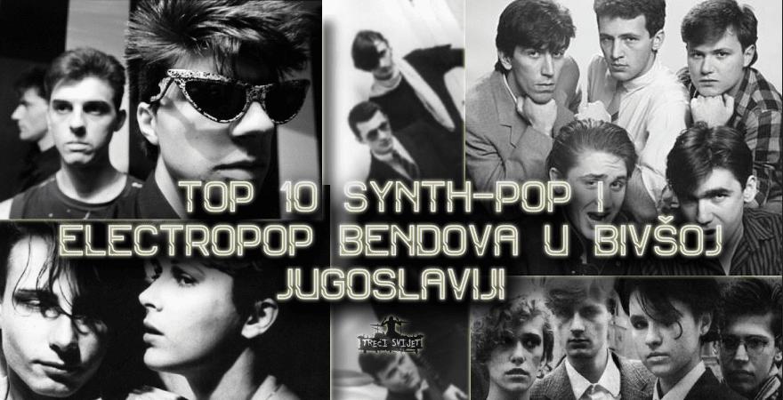 TOP10-SYNTH-POP-I-ELECTROPOP-BENDOVA-U-BIVSOJ-JUGOSLAVIJI
