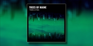 "Trees Of Maine objavio novi album ""Twin Cities"""